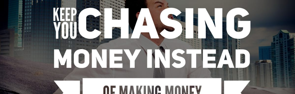 3 Traps That Keep You Chasing Money Instead of Making Money